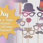Photo booth Capodanno DIY: foto divertenti per l'ultimo dell'anno!