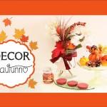HOME DECOR: Decorazioni per l'autunno ♡