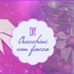 DIY ♠ Orecchini con fiocco ♠