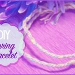 DIY ♥ Spring Bracelet