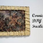 Cornice DIY – Fai da te – Facilissima