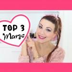 TOP 3: Preferiti Marzo '15 ♥
