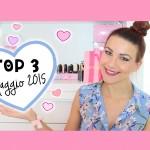 TOP 3: Preferiti Maggio '15 ♥