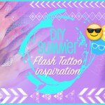 Diy Summer: ☀ Flash tattoo inspiration ☀