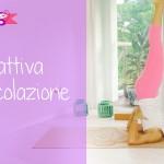 Yoga – Riattiva la circolazione