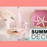 – DESIGN YOUR H♡ME – Summer Decor