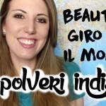 Beauty in giro per il mondo: polveri indiane per la cura dei capelli