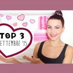 TOP 3: Preferiti Settembre '15 ♥