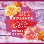Diy Ghirlanda [Hello Autumn!] prima parte