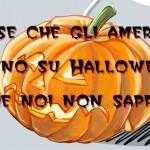 5 cose che gli americani sanno su Halloween (e che noi non sappiamo)