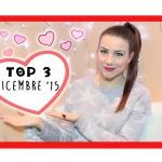TOP 3: Preferiti Dicembre '15 ♥