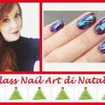 Glass Nail Art di Natale