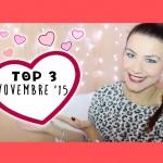 TOP 3: Preferiti Novembre '15 ♥