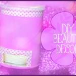 Diy Beauty decor: come creare un porta dischetti di cotone!