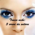 Trucco occhi: 3 errori da evitare