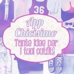 App Chicisimo: tante idee per i tuoi outfit!