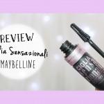 Recensione Mascara Ciglia Sensazionali Voluptuous – Maybelline