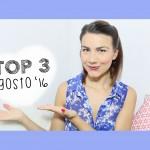3 Prodotti Top – Preferiti Agosto 2016