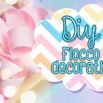 Diy ideas: come creare un fiocco decorativo