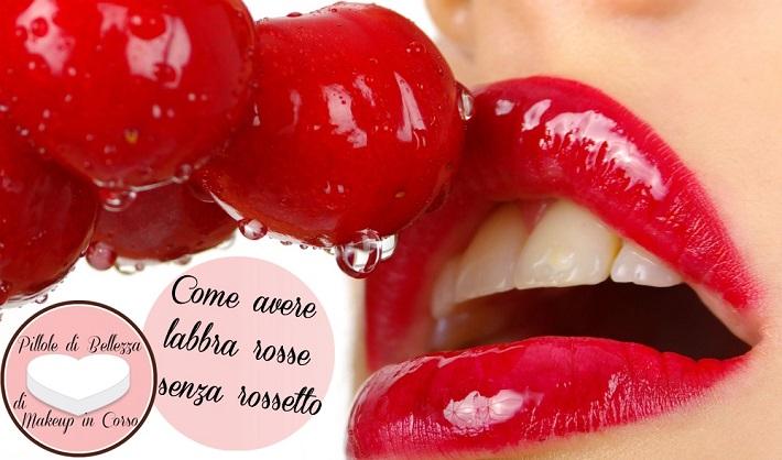 Come avere labbra rosse senza rossetto