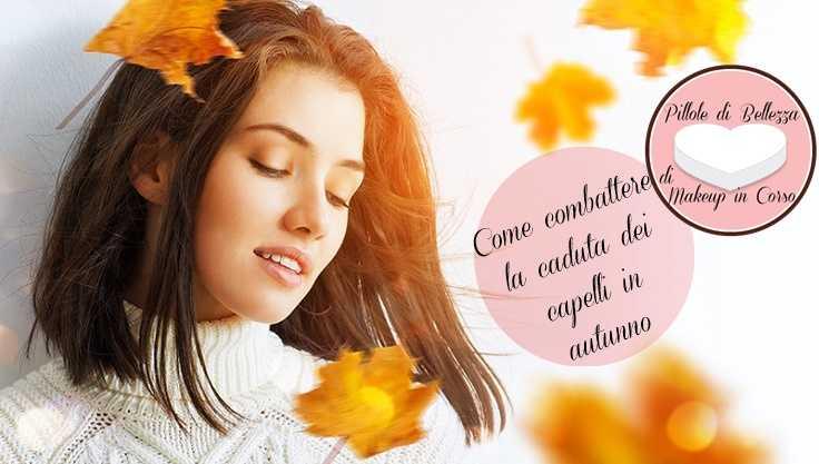 Come combattere la caduta dei capelli in autunno