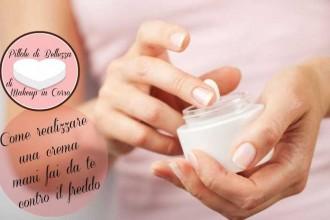 Come realizzare una crema mani fai da te contro il freddo